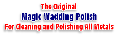 The Original Magic Wadding Polish For Cleaning and Polishing All Metals